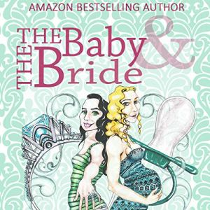 The Baby & the Bride audiobook cover art