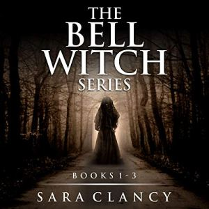 The Bell Witch Series Books 1-3 audiobook cover art