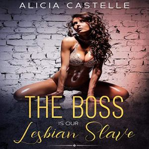 The Boss Is Our Lesbian Slave audiobook cover art