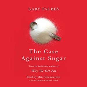 The Case Against Sugar audiobook cover art
