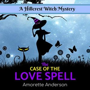 The Case of the Love Spell audiobook cover art