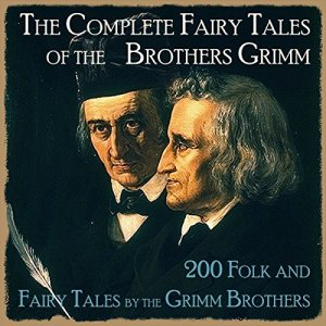 The Complete Fairy Tales of the Brothers Grimm audiobook cover art