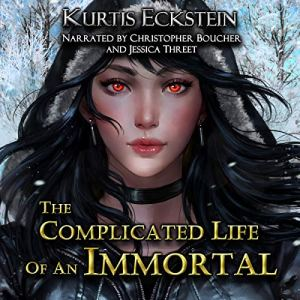 The Complicated Life of an Immortal audiobook cover art