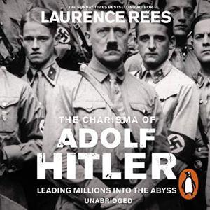 The Dark Charisma of Adolf Hitler audiobook cover art
