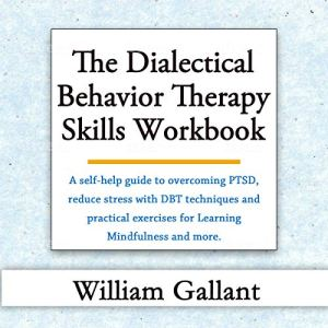 The Dialectical Behavior Therapy Skills Workbook audiobook cover art