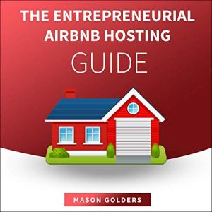 The Entrepreneurial Airbnb Hosting Guide audiobook cover art