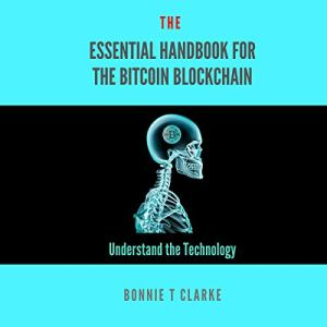 The Essential Handbook for the Bitcoin Blockchain: Understand the Technology audiobook cover art