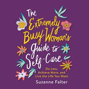 The Extremely Busy Woman's Guide to Self-Care audiobook cover art