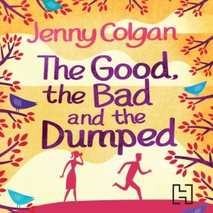 The Good, the Bad and the Dumped audiobook cover art