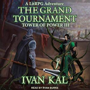 The Grand Tournament: A LitRPG Adventure audiobook cover art
