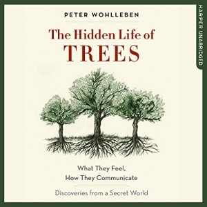 The Hidden Life of Trees audiobook cover art