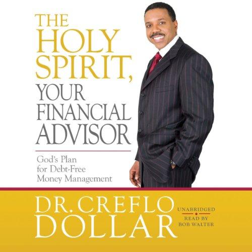 The Holy Spirit, Your Financial Advisor audiobook cover art