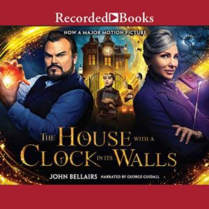 The House with a Clock in Its Walls audiobook cover art