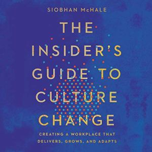 The Insider's Guide to Culture Change audiobook cover art