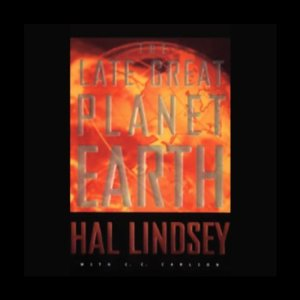 The Late Great Planet Earth audiobook cover art