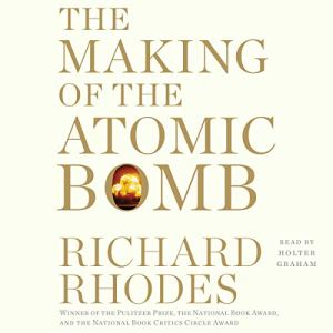 The Making of the Atomic Bomb audiobook cover art