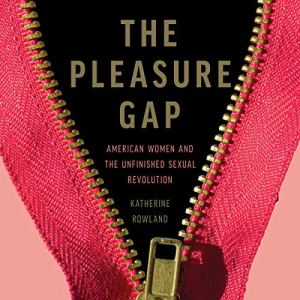 The Pleasure Gap audiobook cover art