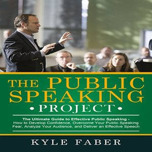 The Public Speaking Project: The Ultimate Guide to Effective Public Speaking audiobook cover art