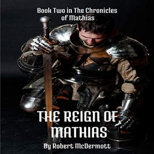 The Reign of Mathias audiobook cover art