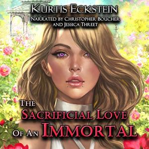 The Sacrificial Love of an Immortal audiobook cover art