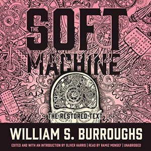 The Soft Machine: The Restored Text audiobook cover art