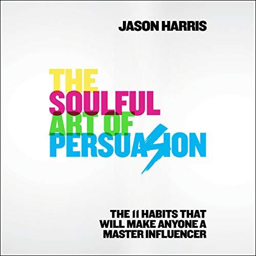 The Soulful Art of Persuasion audiobook cover art