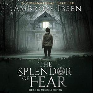 The Splendor of Fear audiobook cover art