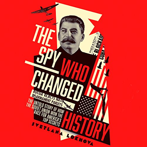 The Spy Who Changed History audiobook cover art
