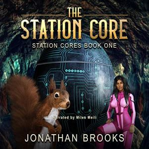 The Station Core: A Dungeon Core Epic audiobook cover art