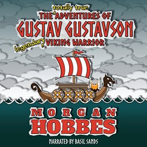 The Totally True Adventures of Gustav Gustavson: Legendary Viking Warrior audiobook cover art