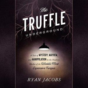 The Truffle Underground audiobook cover art