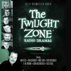 The Twilight Zone Radio Dramas, Volume 2 audiobook cover art