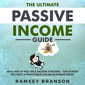 The Ultimate Passive Income Guide: Analysis of Multiple Income Streams audiobook cover art
