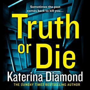 Truth or Die audiobook cover art