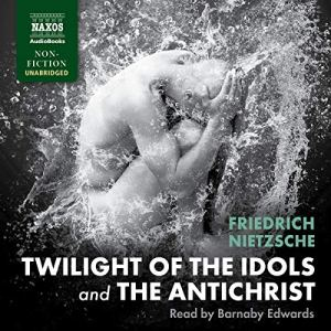 Twilight of the Idols and The Antichrist audiobook cover art