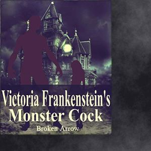 Victoria Frankenstein's Monster Cock audiobook cover art