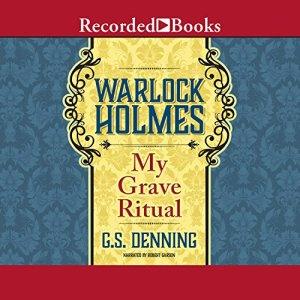 Warlock Holmes: My Grave Ritual audiobook cover art