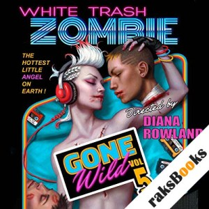 White Trash Zombie Gone Wild audiobook cover art