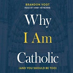 Why I Am Catholic audiobook cover art