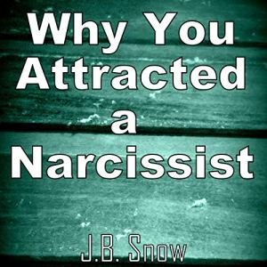 Why You Attracted a Narcissist audiobook cover art
