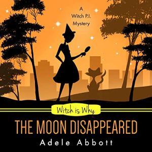 Witch Is Why the Moon Disappeared audiobook cover art