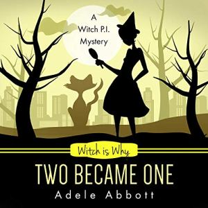 Witch Is Why Two Became One audiobook cover art