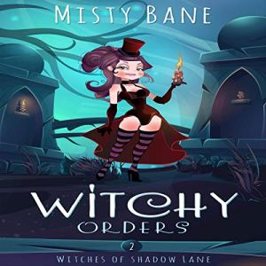 Witchy Orders audiobook cover art