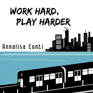 Work Hard, Play Harder audiobook cover art