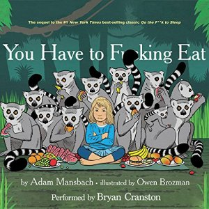 You Have to F--king Eat audiobook cover art