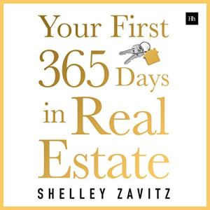 Your First 365 Days in Real Estate: How to Build a Successful Real Estate Business audiobook cover art
