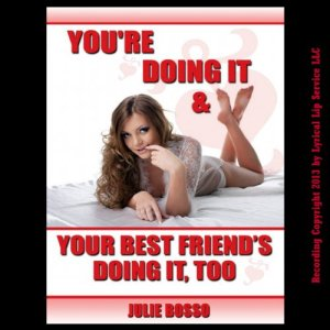 You're Doing It and Your Best Friend's Doing It Too audiobook cover art