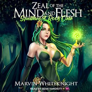 Zeal of the Mind and Flesh audiobook cover art