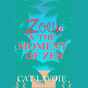 Zoey & the Moment of Zen audiobook cover art