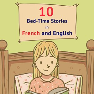 10 Bed-Time Stories in French and English Audiobook By Frederic Bibard cover art